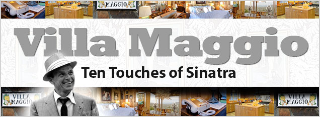 Villa Maggio: Ten Touches of Sinatra